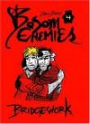 Bosom Enemies Volume 4: Bridgework - Donna Barr