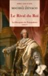 Le rival du Roi - Michel Zévaco