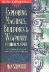 Exploring Machines, Buildings, & Weaponry of Biblical Times - Max Schwartz