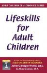 Lifeskills for Adult Children - Janet Geringer Woititz, Alan Garner