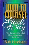How to Counsel God's Way - Bob Hoekstra