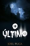 O Último (Portuguese Edition) - Joel Puga