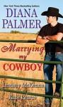 Marrying My Cowboy - Lindsay McKenna, Kate Pearce, Diana Palmer