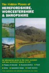 The Hidden Places of Herefordshire, Worcestershire and Shropshire - Travel Publishing Ltd