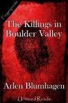 The Killings in Boulder Valley - Arlen Blumhagen