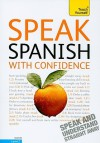 Speak Spanish with Confidence with Three Audio CDs - Juan Kattán-Ibarra, Angela Howkins