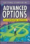 Getting Started in Advanced Options (Getting Started In.....) - Michael C. Thomsett