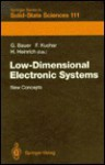 Low Dimensional Electronic Systems: New Concepts: Proceedings Of The Seventh International Winter School, Mauterndorf, Austria, February 24 28, 1992 - G. Bauer