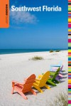Insiders' Guide® to Southwest Florida: Fort Myers, Naples, Bonita Springs plus Captiva, Marco & Sanibel Islands - Laura Lea Miller, Steve Winston
