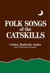 Folk Songs of the Catskills - Norman Cazden, Herbert Haufrecht, Norman Studer, Pete Seeger