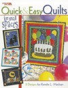 Quick & Easy Quilts for Small Spaces - Kendra L. MacLean