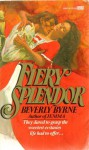 Fiery Splendor - Beverly Byrne