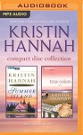 Kristin Hannah - Collection: Summer Island & True Colors - Kristin Hannah, Joyce Bean, Sandra Burr