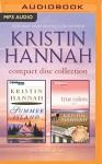 Kristin Hannah - Collection: Summer Island & True Colors - Kristin Hannah, Joyce Bean, Sandra Burr
