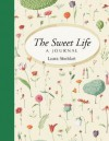 The Sweet Life: A Journal - Laura Stoddart
