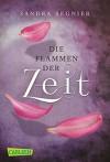 Die Zeitlos-Trilogie, Band 3: Flammen der Zeit - Sandra Regnier