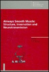 Airways Smooth Muscle: Structure, Innervation, and Neurotransmission - David Raeburn, M. A. Giembycz
