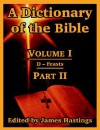 A Dictionary of the Bible: Volume I (Part II: D -- Feasts) - James Hastings, John Selbie, A.B. Davidson, S.R. Driver, H.B. Swete