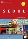 Seoul Selection Guides: Seoul - Robert Koehler, Lee Jin-hyuk