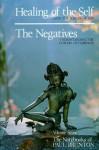 Healing of the Self, the Negatives: Notebooks - Paul Brunton