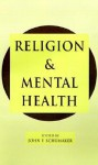 Religion and Mental Health - John F. Schumaker, Schumaker