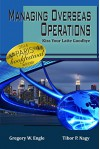 Managing Overseas Operations: Kiss Your Latte Goodbye - Tibor Nagy, Gregory Engle, Dusty Higgins, Summer Sutton