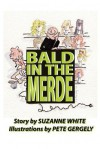 Bald in the Merde - Suzanne White, Pete Gergely