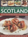 The Food and Cooking of Scotland: Discover the Rich Culinary Heritage of This Historic Land in 70 Classic Step-By-Step Recipes and 300 Glorious Photographs - Carol Wilson