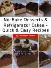 No-Bake Desserts Refrigerator Cakes - Quick Easy Recipes - Jennifer James