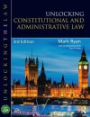 Unlocking Constitutional and Administrative Law - Mark Ryan, Steve Foster