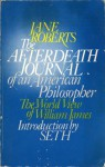 Afterdeath: Journal of an American Philosopher - Jane Roberts