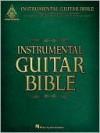 Instrumental Guitar Bible: 37 Classic Guitar Instrumentals - Hal Leonard Publishing Company