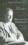 Memories in Translation: A Life Between the Lines of Arabic Literature - Denys Johnson-Davies