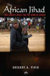 The African Jihad: Bin Laden's Quest for the Horn of Africa - Gregory Alonso Pirio