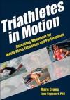 Triathletes in Motion - Marc Evans, Jane Cappaert, Kevin Bigley