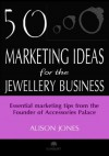 50 Marketing Ideas for the Jewellery Business - Alison Jones
