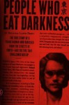 People Who Eat Darkness: The True Story of a Young Woman Who Vanished from the Streets of Tokyo--and the Evil That Swallowed Her Up - Richard Lloyd Parry