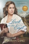 Look to the East (The Great War) - Maureen Lang