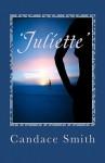 'Juliette' - Candace Smith