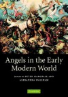 Angels in the Early Modern World - Peter Marshall
