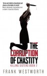 Corruption of Chastity - Frank Westworth