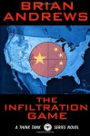 The Infiltration Game: A Think Tank Series Novel (The Think Tank) (Volume 2) - Brian Andrews, Brian Andrews