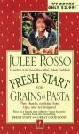 Fresh Start for Grains & Pasta (Fresh Start Cookbooks) - Julee Rosso