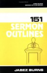 151 Sermon Outlines - Jabez Burns
