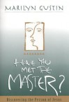 Have You Met the Master - Marilyn Gustin