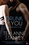 Drunk on You - Teri Anne Stanley