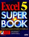 Excel 5 Super Book/Book and Disk - Paul McFedries