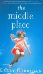 The Middle Place 1st (first) edition Text Only - Kelly Corrigan