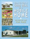 How To Get a Good Deal on a Mobile Home: Or Even Get One for Free! - Zalman Velvel
