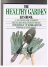 The Healthy Garden Handbook: An Illustrated Guide to Combating Insects, Garden Pests, and Plant Diseases - Mother Earth News
